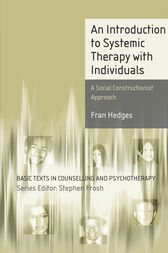 An Introduction to Systemic Therapy with Individuals by Fran Hedges