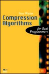 Compression Algorithms for Real Programmers by Peter Wayner