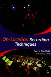 On Location Recording Techniques by Bruce Bartlett