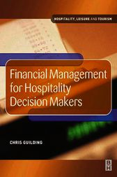 Financial Management for Hospitality Decision Makers by Chris Guilding