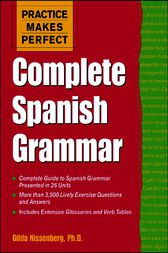 Practice Makes Perfect: Complete Spanish Grammar by Gilda Nissenberg