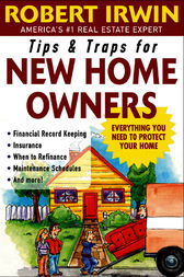 Tips and Traps for New Home Owners by Robert Irwin