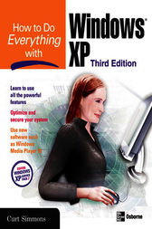 How to Do Everything with Windows XP, Third Edition by Curt Simmons