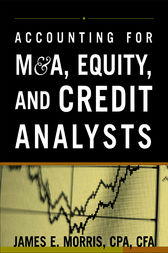 Accounting for M&A, Credit, & Equity Analysts by James Morris