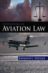 Fundamentals of Aviation Law by Raymond C Speciale