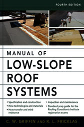 Manual of Low-Slope Roof Systems by C.W. Griffin