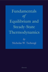Fundamentals of Equilibrium and Steady-State Thermodynamics by N. W. Tschoegl