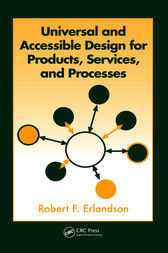 Universal and Accessible Design for Products, Services, and Processes by Robert F. Erlandson