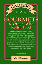 Careers for Gourmets & Others Who Relish Food, Second Edition by Mary Donovan