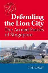 Defending the Lion City by Tim Huxley