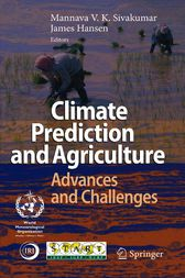 Climate Prediction and Agriculture by Mannava VK Sivakumar