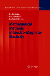 Mathematical Methods in Electro-Magneto-Elasticity by Demosthenis I. Bardzokas