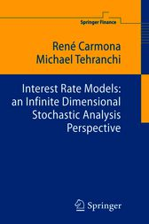 Interest Rate Models: an Infinite Dimensional Stochastic Analysis Perspective by René Carmona