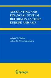 Accounting and Financial System Reform in Eastern Europe and Asia by Robert W. McGee