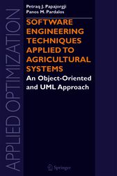 Software Engineering Techniques Applied to Agricultural Systems by Petraq J. Papajorgji