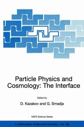 Particle Physics and Cosmology: The Interface by Dmitri Kazakov