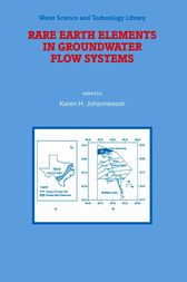 Rare Earth Elements in Groundwater Flow Systems by Karen H. Johannesson
