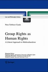 Group Rights as Human Rights by Neus Torbisco Casals