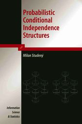 Probabilistic Conditional Independence Structures by Milan Studeny