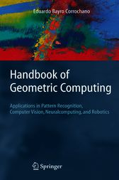 Handbook of Geometric Computing by Eduardo Bayro Corrochano