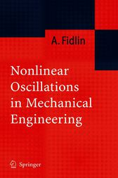 Nonlinear Oscillations in Mechanical Engineering by Alexander Fidlin