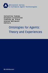 Ontologies for Agents: Theory and Experiences by Valentina Tamma