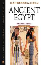 Handbook to Life in Ancient Egypt, Revised Edition by Rosalie David
