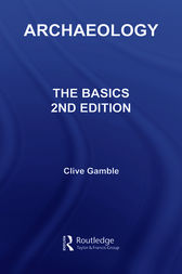 Archaeology: The Basics by Clive Gamble