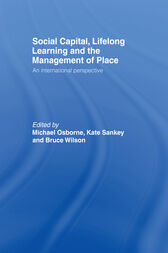 Social Capital, Lifelong Learning and the Management of Place by Michael Osborne