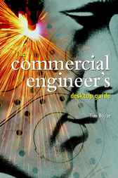 The Commercial Engineer's Desktop Guide by Tim Boyce