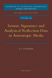 Seismic Signatures and Analysis of Reflection Data in Anisotropic Media by I. Tsvankin