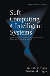Soft Computing and Intelligent Systems by Madan M. Gupta