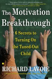 The Motivation Breakthrough by Richard Lavoie