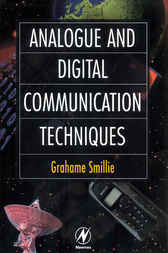 Analogue and Digital Communication Techniques by Grahame Smillie