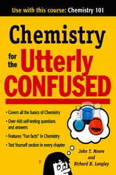 Chemistry for the Utterly Confused by John T Moore