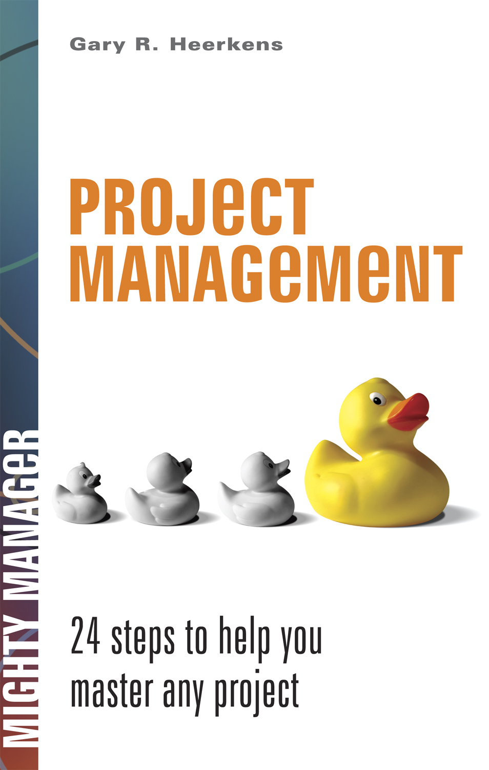 Download Ebook Project Management by Gary R. Heerkens Pdf
