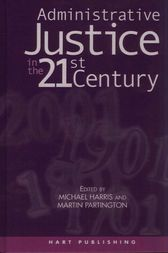Administrative Justice in the 21st Century by Michael Harris