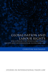Globalisation and Labour Rights by Christine Kaufmann
