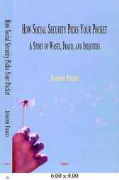 How Social Security Picks Your Pocket by Joseph Fried