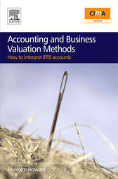 Accounting and Business Valuation Methods by Malcolm Howard