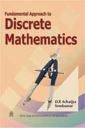 Fundamental Approach to Discrete Mathematics by D.P. Acharjya