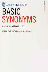Easier English Basic Synonyms by James Green