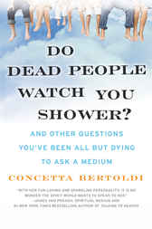 Do Dead People Watch You Shower? by Concetta Bertoldi