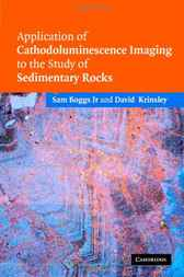 Application of Cathodoluminescence Imaging to the Study of Sedimentary Rocks by Sam Boggs