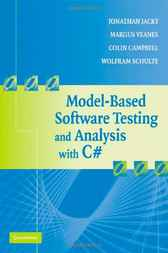 Model-Based Software Testing and Analysis with C# by Jonathan Jacky