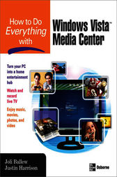 How to Do Everything with Windows Vista™ Media Center by Joli Ballew