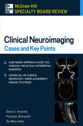 McGraw-Hill Specialty Board Review Clinical Neuroimaging: Cases and Key Points by David J. Anschel