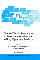 Chaotic Worlds: from Order to Disorder in Gravitational N-Body Dynamical Systems by B.A. Steves
