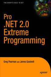 Pro .NET 2.0 Extreme Programming by Greg Pearman