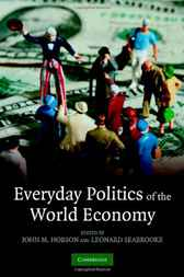 Everyday Politics of the World Economy by John M. Hobson